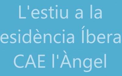 #ApasaTotAniràBé – Estiu 2021 a Residència Ibera i CAE l'Àngel